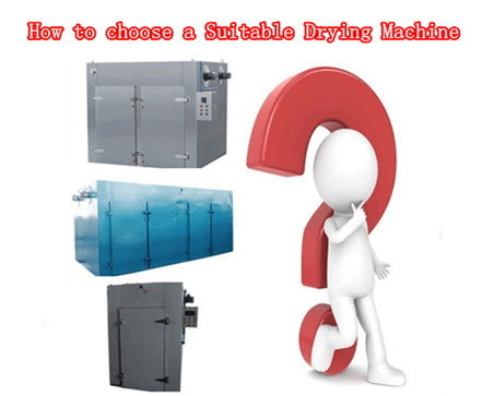 how to choose a suitable food drying machine